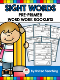 Sight Words Word Work Booklets Pre-Primer Edition