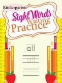 Sight Words Writing Practice (Kindergarten)