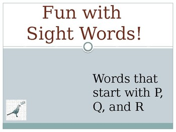 Sight Words starting with P, Q, and R