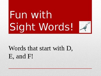 Sight Words starting with letters D, E, and F