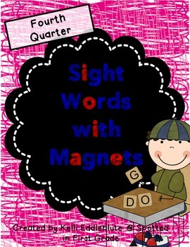 Sight Words with Magnets {Fourth Quarter}