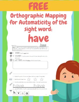 Orthographic Mapping of Sight Words: The Why Behind the Spelling of HAVE