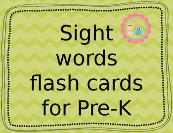 Sight words flash cards / Pre-K Level