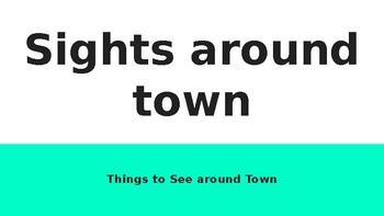 Sights Around Town powerpoint