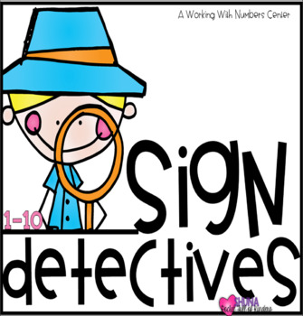 Sign Detectives {A Working With Numbers Center}