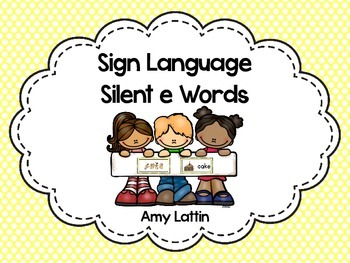 Sign Language Silent e Words