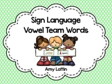 Sign Language Vowel Team Words