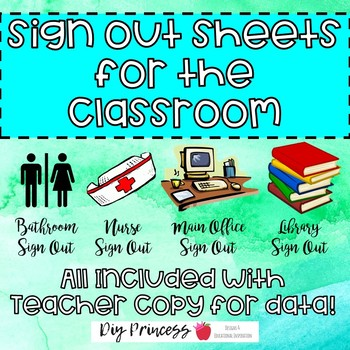 Sign Out Sheets (Bathroom, Nurse, Office, etc.) for Classroom Management & Data