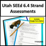 Utah SEEd 6.4 Strand Assessments