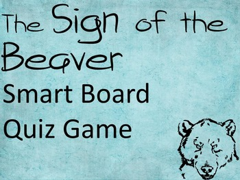 Sign of the Beaver Power Point Quiz Game (Great for Smart Boards)