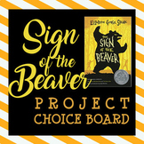 Sign of the Beaver Project Choice Board