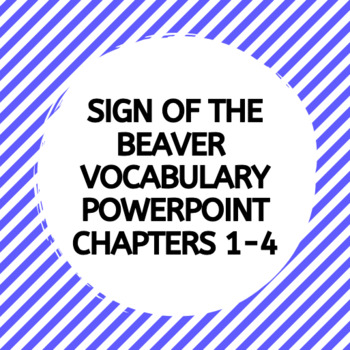 Sign of the Beaver Vocabulary PowerPoint Chapters 1-4