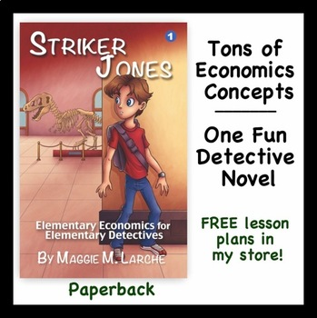 Economics Taught through Kids Detective Novel (Striker Jones paperback)