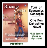 Economics Taught through Kids Detective Novel (Striker Jones paperback)