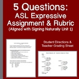 5 Questions: ASL Expressive Assignment & Rubric (Signing Naturally Unit 1)