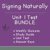 BUNDLE: Signing Naturally Unit 1 Weekly Quizzes, Study Guide, & Final Test