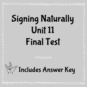 Signing Naturally Unit 11 Final Test and Answer Key