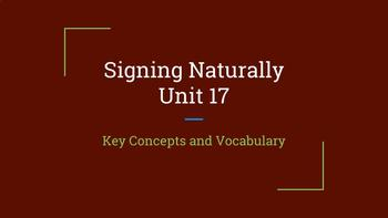 Signing Naturally Unit 17 Key Concepts and Vocabulary