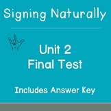 Signing Naturally Unit 2 Final Test and Answer Key