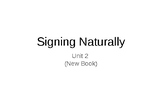 Signing Naturally Unit 2 Part 1