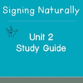 Signing Naturally Unit 2 Study Guide