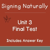Signing Naturally Unit 3 Final Test and Answer Key