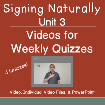 Signing Naturally Unit 3 Quiz Video Questions (4 Quizzes)