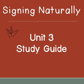 Signing Naturally Unit 3 Study Guide
