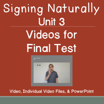 Signing Naturally Unit 3 Test Video Questions