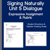 Signing Naturally Unit 5 Dialogue Expressive Assignment Directions & Rubric