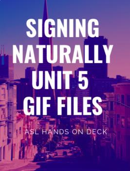 Signing Naturally Unit 5 - Gif Files