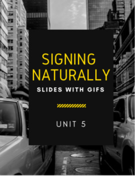 Signing Naturally - Unit 5 Vocabulary Power Points (With gifs)