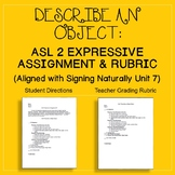Describe an Object: Expressive Assignment & Rubric (Signing Naturally Unit 7)