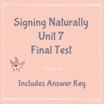 Signing Naturally Unit 7 Final Test And Answer Key