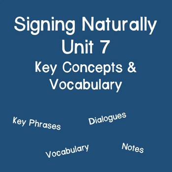 Signing Naturally Unit 7 Key Concepts and Vocabulary