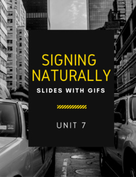 Signing Naturally - Unit 7 Vocabulary Power Points (With gifs)