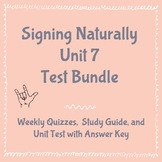 BUNDLE: Signing Naturally Unit 7 Quizzes, Study Guide, and Final Unit Test