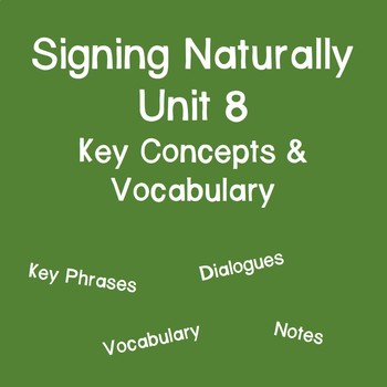 Signing Naturally Unit 8 Key Concepts and Vocabulary