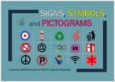Signs, Symbols, and Pictograms: Indicators for the World's