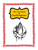 Signs and Symbols of Confirmation - Mini Unit with Worksheets, Bible Readings
