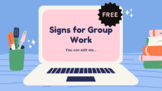 Signs for Group Work