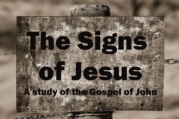 Signs of Jesus: A Study of the Gospel of John
