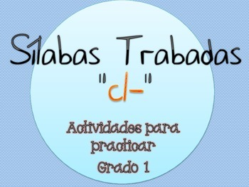 Silabas Trabadas CL- Paquete de actividades {Spanish Consonant Blends}