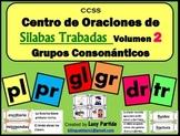 Silabas Trabadas Centro de Palabras-Oraciones Vol.2 Grupos