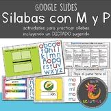Sílabas abiertas con M y P Google Slides™ Dictado incluido