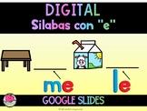 Silabas con E GOOGLE SLIDES