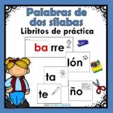Palabras de dos silabas. Libritos de practica. Spanish Syl