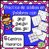 Sílabas ge,gi,gue,gui,güe,güi centros literarios literacy