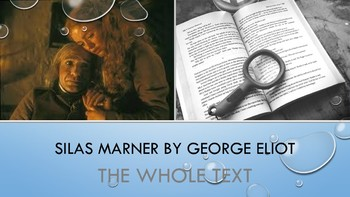 Silas Marner by George Eliot: Whole Text Study