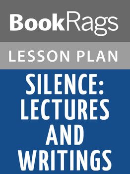 Silence; Lectures and Writings Lesson Plans